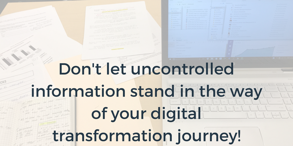 Blog Image_4 Ways Uncontrolled Information Stands in the Way of your Digital Transformation Plans
