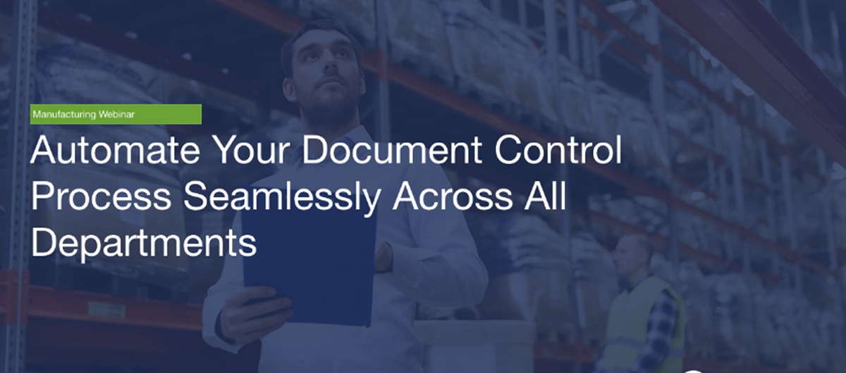 Automate Your Document Control Process Seamlessly Across All Departments
